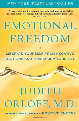 Bestseller books online Emotional Freedom: Liberate Yourself from Negative Emotions and Transform Your Life Judith Orloff  http://www.ebooknetworking.net/books_detail-0307338193.html