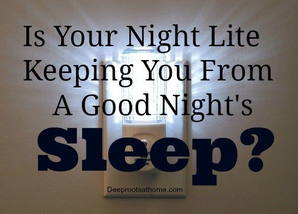 Want Great Sleep? Turn Off Your Night Lite {& a few other things}
