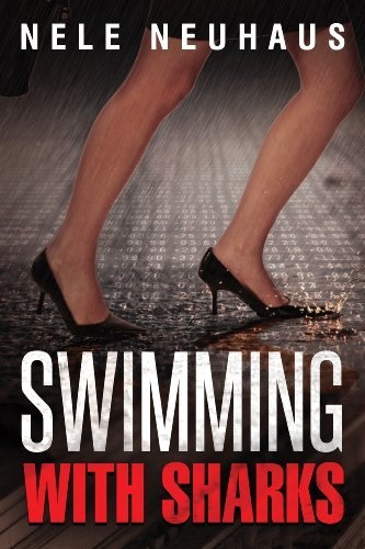 Swimming with Sharks by Nele Neuhaus. Neuhaus takes you on a roller coaster ride thought the heart of Wall Street in her new thriller. It's  non stop page turner , a great read that  keeps you guessing from beginning to in.