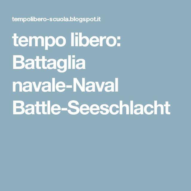 tempo libero: Battaglia navale-Naval Battle-Seeschlacht
