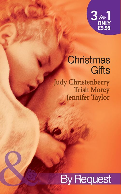 Christmas Gifts (Mills & Boon By Request): Cinderella and the Cowboy / The Boss's Christmas Baby / Their Little Christmas Miracle eBook: Judy Christenberry, Trish Morey, Jennifer Taylor: Amazon.co.uk: Kindle Store