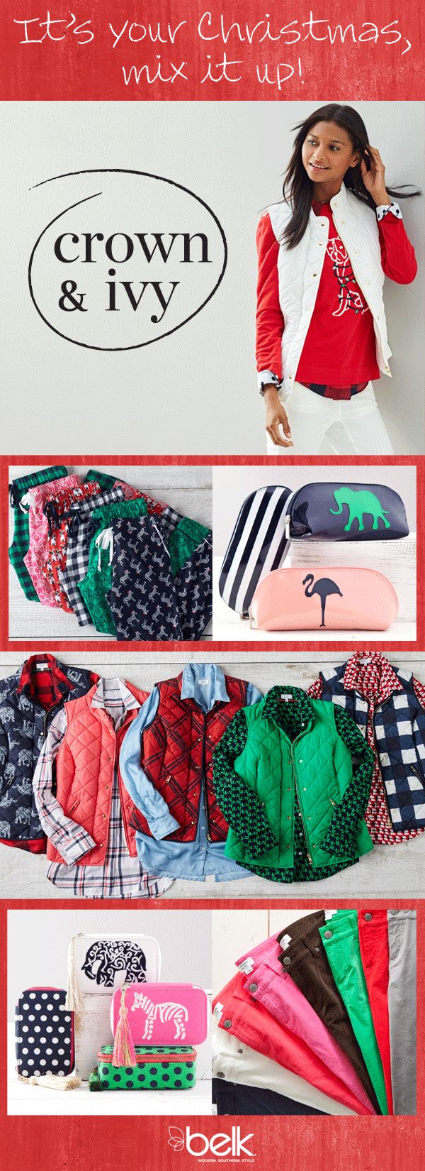 The Crown & Ivy holiday collection is here with festive sweaters, puffer vests, layers to love, new prints and patterns and so much more! Mix and match your favorite cardigans with colored denim and pretty peasants and decorative tees for looks that shine all season long. Finish the look with a new scarf in a fresh print. Why wait for a wish list when you can get more now? Shop Crown & Ivy in-store or at belk.com.