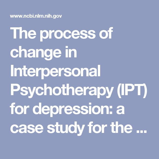 The process of change in Interpersonal Psychotherapy (IPT) for depression: a case study for the new IPT therapist. - PubMed - NCBI