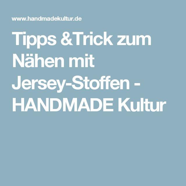 Tipps &Trick zum Nähen mit Jersey-Stoffen - HANDMADE Kultur