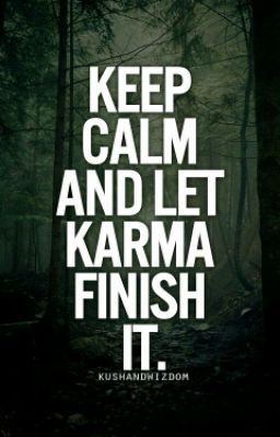 """You should read """"Keep Calm and let Karma Finish it"""" on #Wattpad. #teenfiction"""