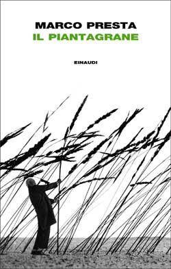 Il piantagrane di Marco Presta (Einaudi, 2012). clicca sull'immagine per sfogliare un'anteprima del libro.
