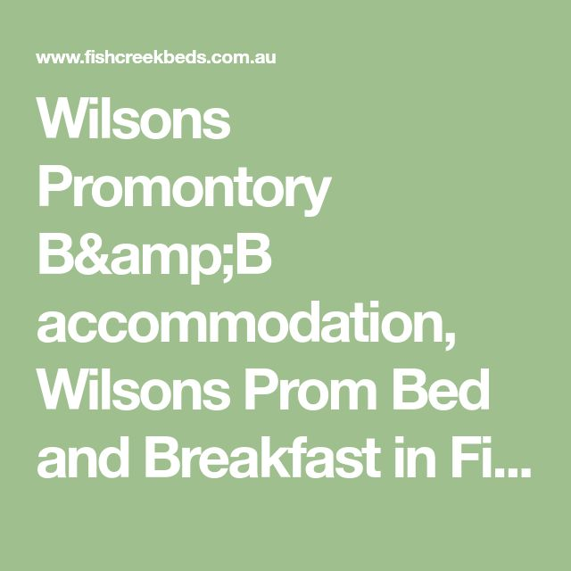 Wilsons Promontory B&B accommodation, Wilsons Prom Bed and Breakfast in Fish Creek
