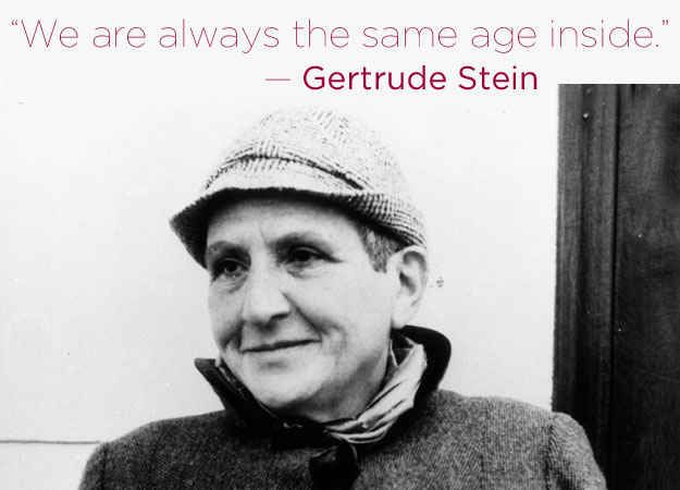 Gertrude Stein | 16 Profound Literary Quotes About Getting Older