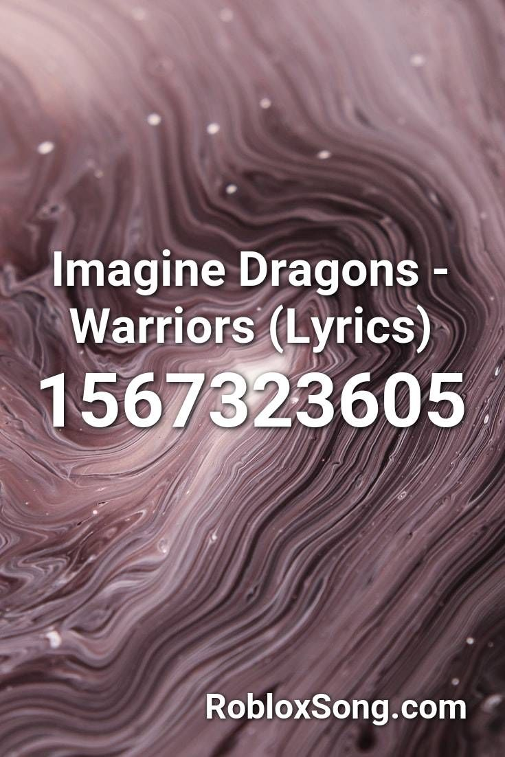 Warriors Imagine Dragons Roblox Id