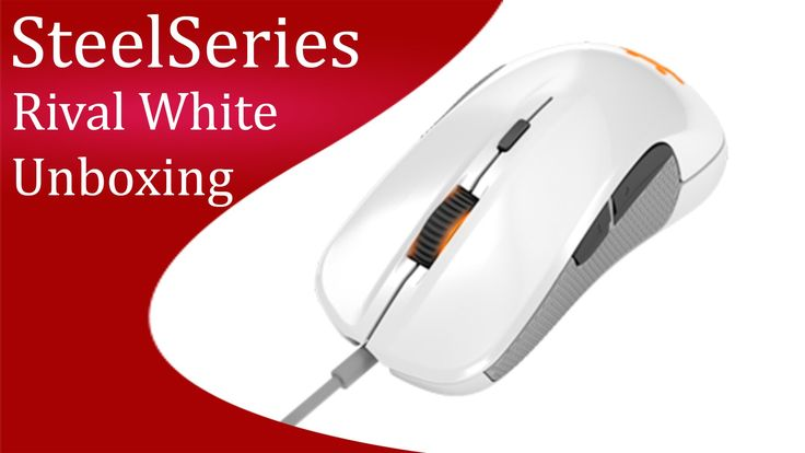 SteelSeries Rival White Unboxing