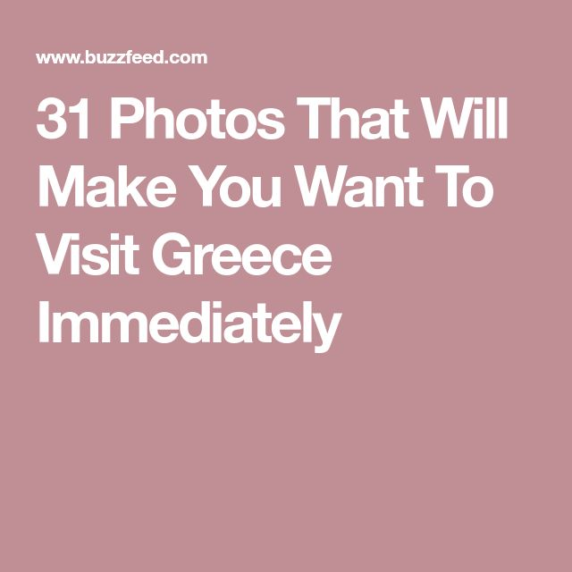 31 Photos That Will Make You Want To Visit Greece Immediately