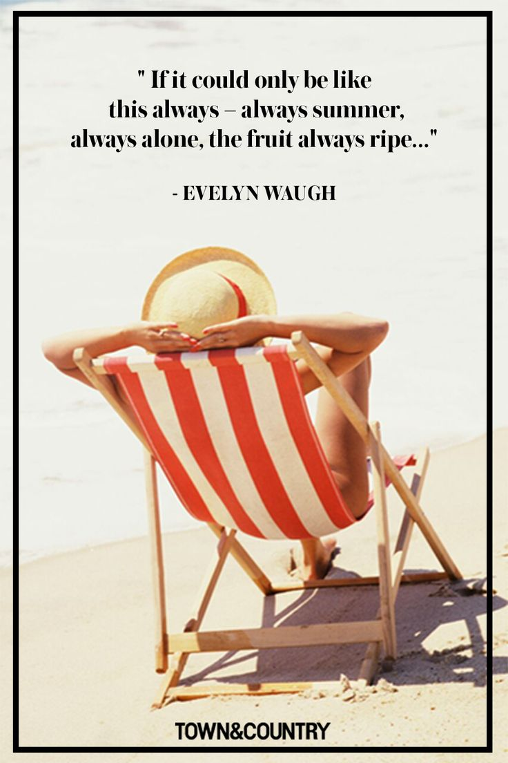 """""""If it could only be like this always – always summer, always alone, the fruit always ripe…"""" -Evelyn Waugh"""