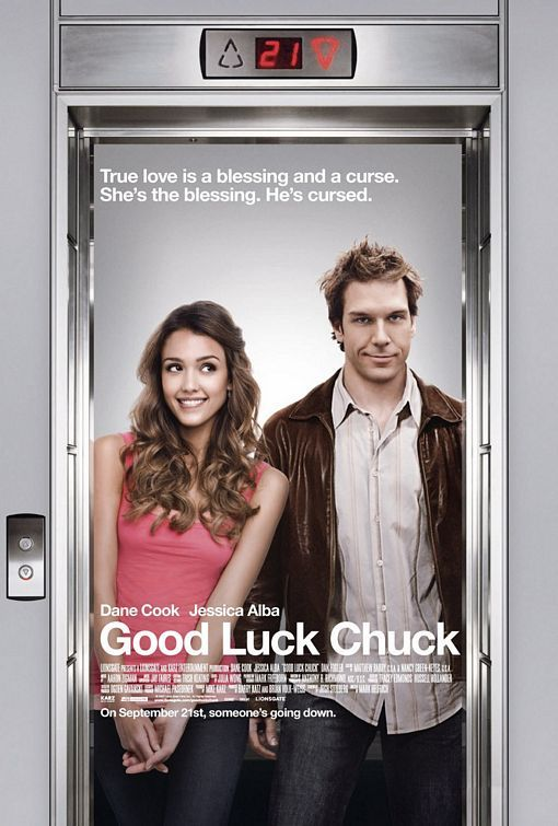 Good Luck Chuck - I wish I have this power/curse. At least i get to Jessica Alba and her penguin undies. HAHA
