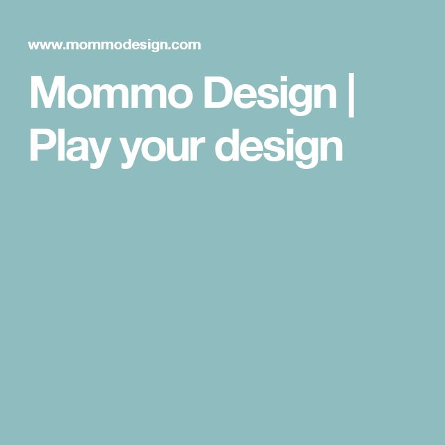 Mommo Design | Play your design
