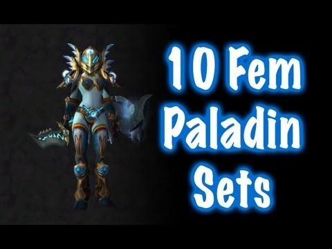 10 Sexy Female Paladin Transmog Sets #1 (World of Warcraft) - YouTube