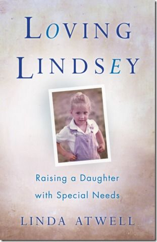Review - Loving Lindsey: Raising a Daughter with Special Needs by Linda Atwell -  Memoir about her daughter with special needs from 19 to 29 years. Honest account of letting go of her high-functioning child with intellectual disabilities