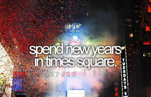 Bucketlist, Oneday, Time Squares, Buckets Lists, Times Square, A Kisses, Before I Die, New York, New Years Eve