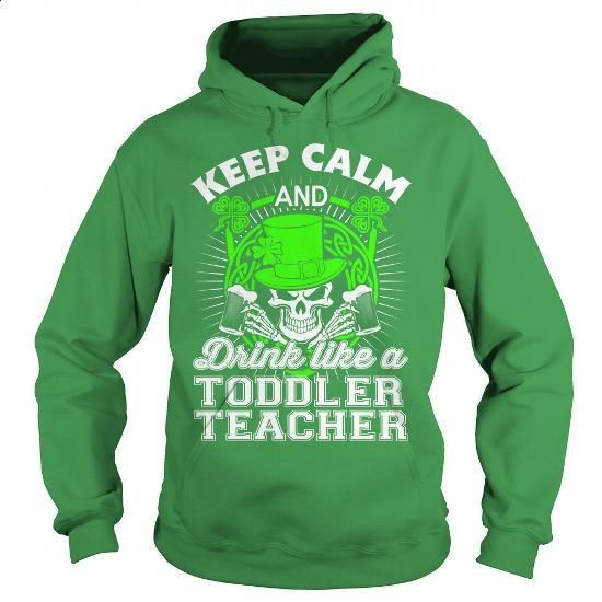 Toddler Teacher - #offensive shirts #kids t shirts. ORDER NOW => https://www.sunfrog.com/LifeStyle/Toddler-Teacher-91042473-Green-Hoodie.html?60505