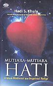 MUTIARA-MUTIARA HATI 33 Kisah Motivasi dan Inspirasi Religi, Hadi S. Khuly