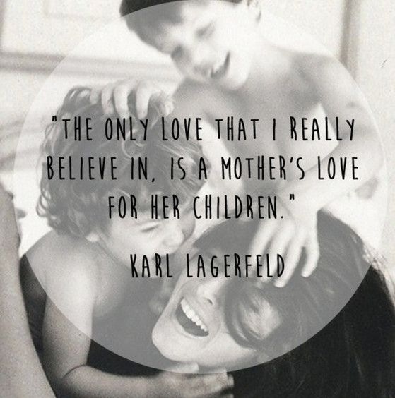 Karl Lagerfeld Quote - 50 Best Quotes About Motherhood