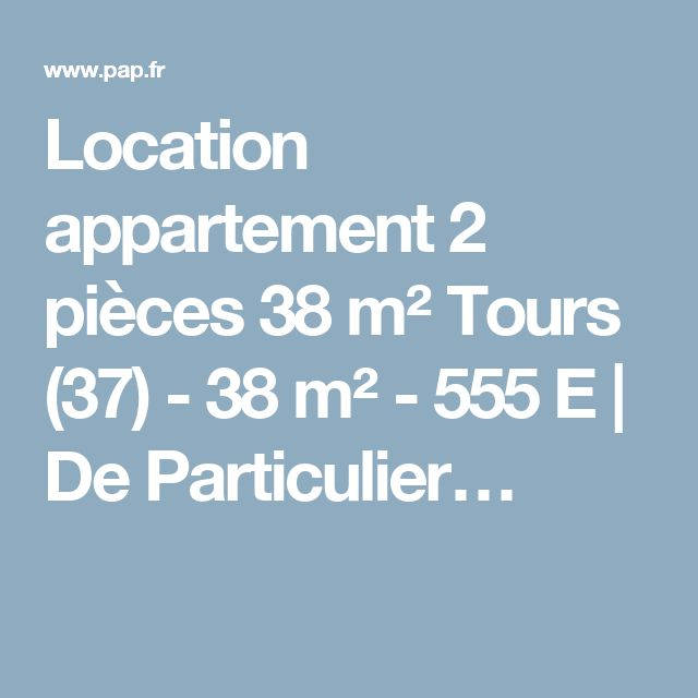 Location appartement 2 pièces 38 m² Tours (37) - 38 m² - 555 E | De Particulier…