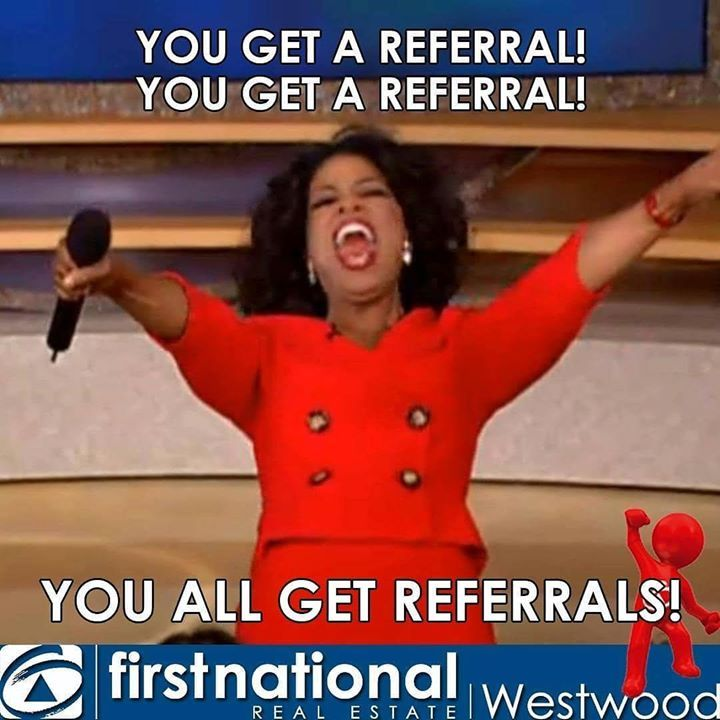 We love and value our referrals at First National Westwood!  #fnrewestwood