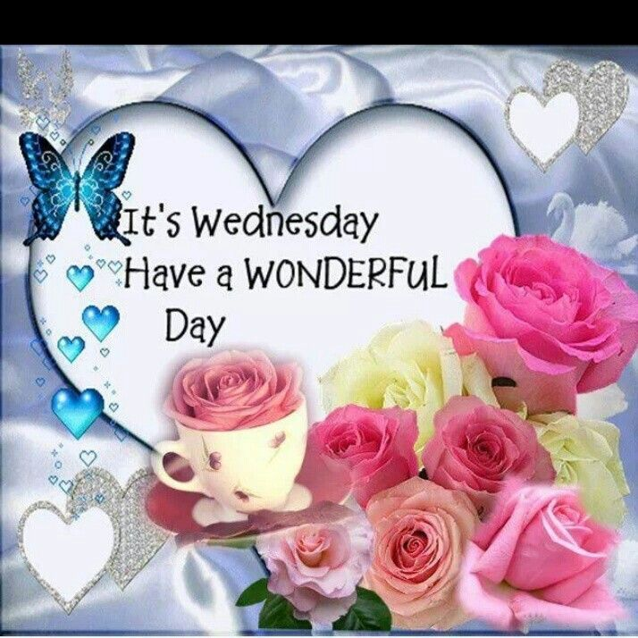 It's Wednesday. Have a wonderful day!