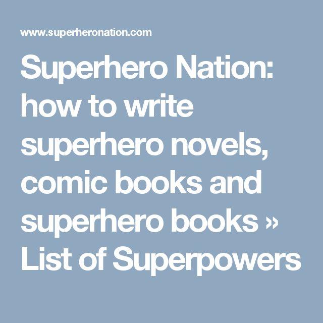 Superhero Nation: how to write superhero novels, comic books and superhero books » List of Superpowers