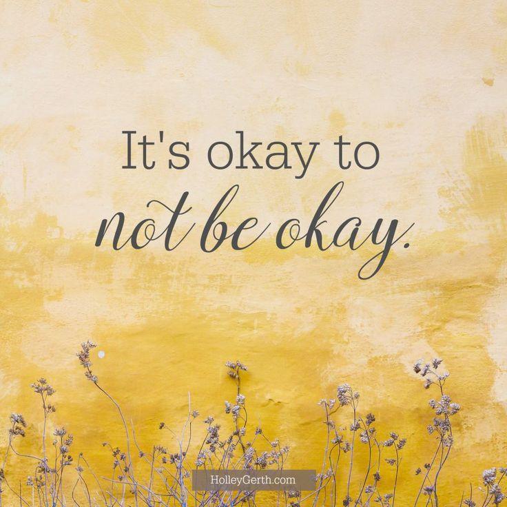 It's okay to not be okay.