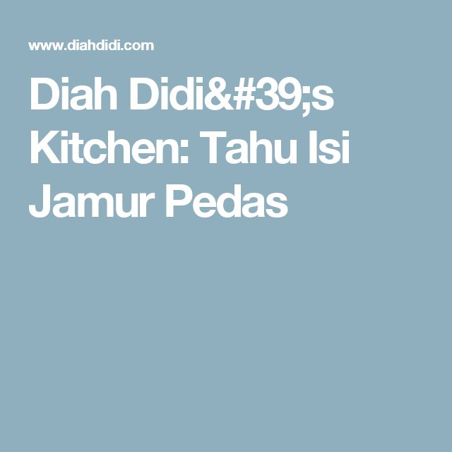 Diah Didi's Kitchen: Tahu Isi Jamur Pedas