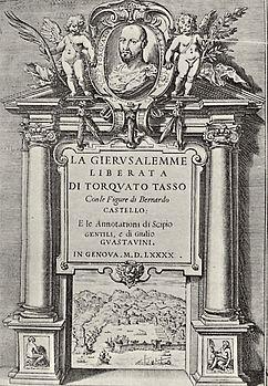 Agostino Carracci, Frontespizio della prima edizione illustrata della Gerusalemme Liberata, 1590. This is Tasso's epic masterpiece, his largely invented account of the First Crusade against the Muslims. Satiric, funny, brilliant.