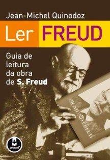 QUINODOZ, Jean-Michel. Ler Freud: guia de leitura da obra de S. Freud . Porto Alegre: Artmed, 2007. 328 p.