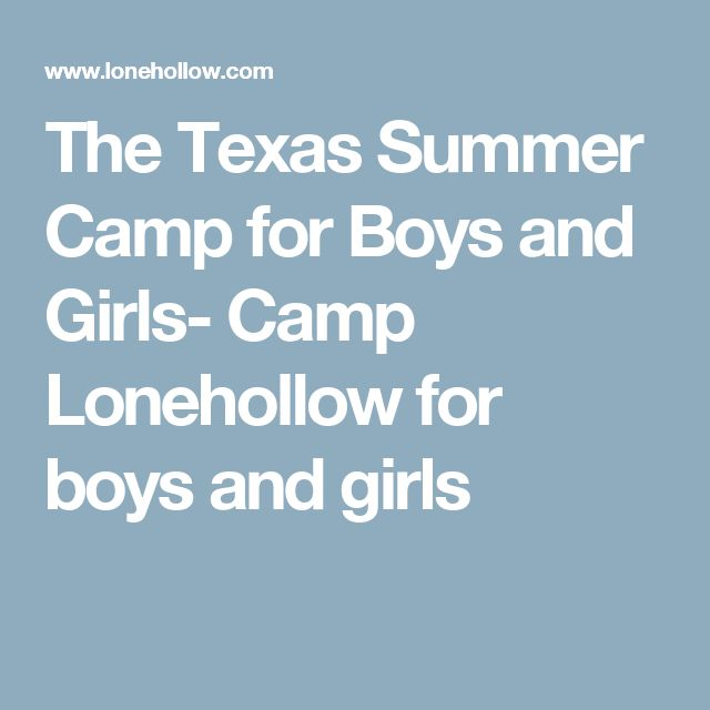 The Texas Summer Camp for Boys and Girls- Camp Lonehollow for boys and girls