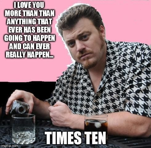 Swearnet.com Trailer Park Boys Valentines Ricky. I'm going to give this to my boyfriend on Valentine's Day