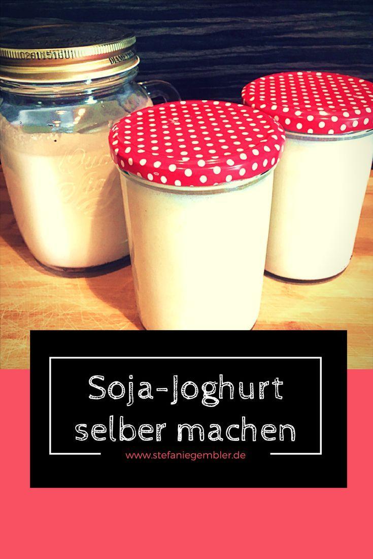 Sojajoghurt selber machen - Ganz einfach, ohne Joghurtbereiter oder Starterkultur