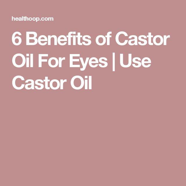 6 Benefits of Castor Oil For Eyes | Use Castor Oil