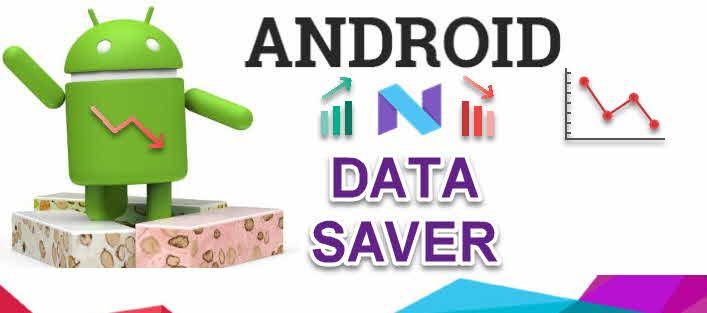 Android 7 Nougat The Data saver feature Internet DATA