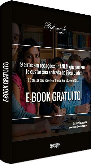 9 erros em redações do ENEM que podem te custar sua entrada na Faculdade  http://refinandoaescrita.com/ebook-redacoes-enem/
