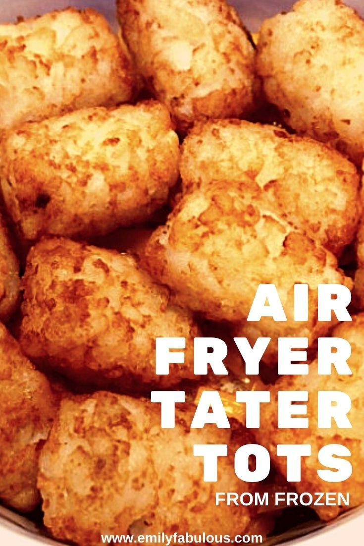 Air Fryer Tater Tots From Frozen Easy EmilyFabulous