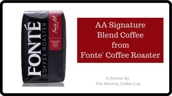 As I am having a cup of Fonte's AA Signature Blend Coffee now. I feel totally relaxed and immersed in how this coffee has the ability to make me totally aware of how good it really is. Easily, It delights my taste buds beyond the cup. This Coffee takes you on a delightful trip where coffee drinkers love to go.