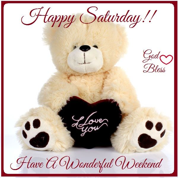 Love Quotes With Teddy Bear Images: 141 Best Images About HAPPY SATURDAY On Pinterest