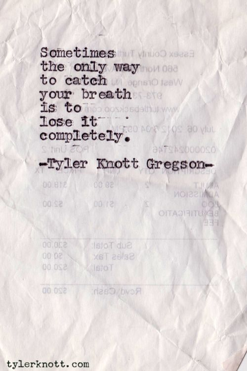 tyler knott, typewriter Series #114. lose your breath.