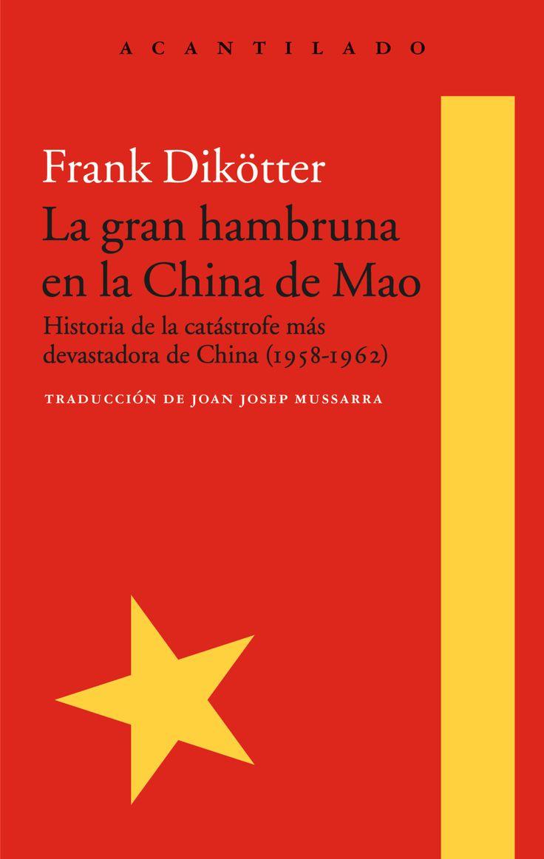 La gran hambruna en la China de Mao / Frank Dikötter. Dikötter da voz a las víctimas del régimen y demuestra por primera vez que el implacable destino de las personas de a pie no fue un accidente, sino el resultado directo, y en buena medida calculado, de las decisiones en las altas esferas del poder. La gran hambruna en la China de Mao abre así una nueva brecha en el muro que aún separa a la actual China, heredera del maoísmo instaurado en 1949, del resto del mundo.