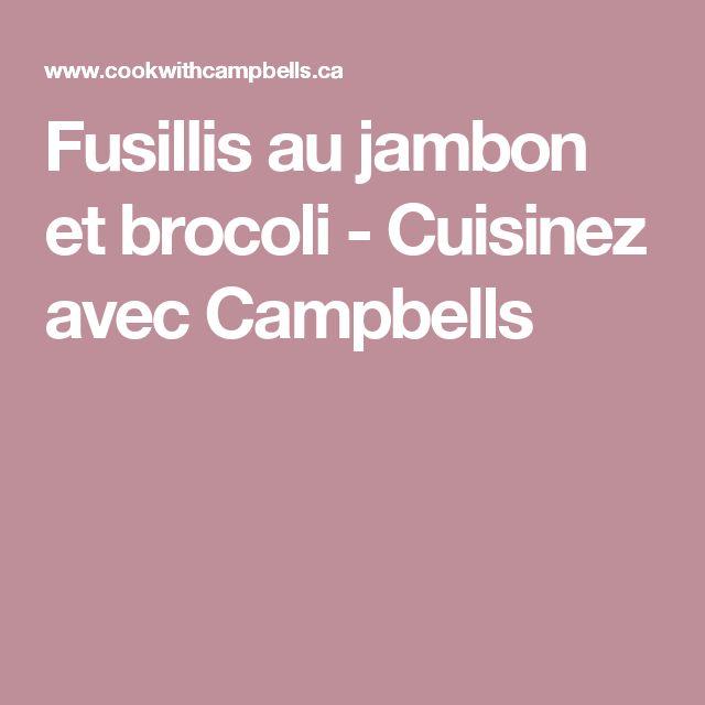 Fusillis au jambon et brocoli - Cuisinez avec Campbells