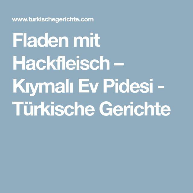 Fladen mit Hackfleisch – Kıymalı Ev Pidesi - Türkische Gerichte