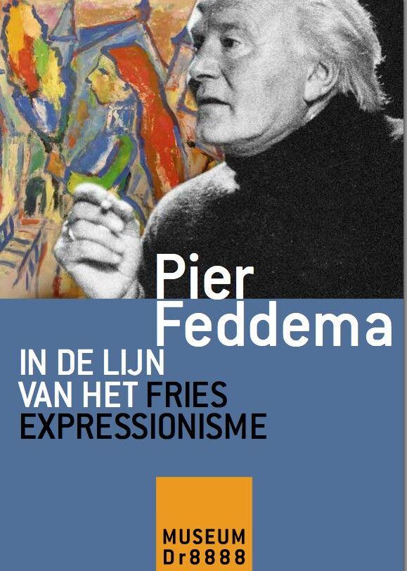Affiche Pier Feddema, in de lijn van het Fries Expressionisme, Museum Dr8888, 2015, studio Marcato Meppel
