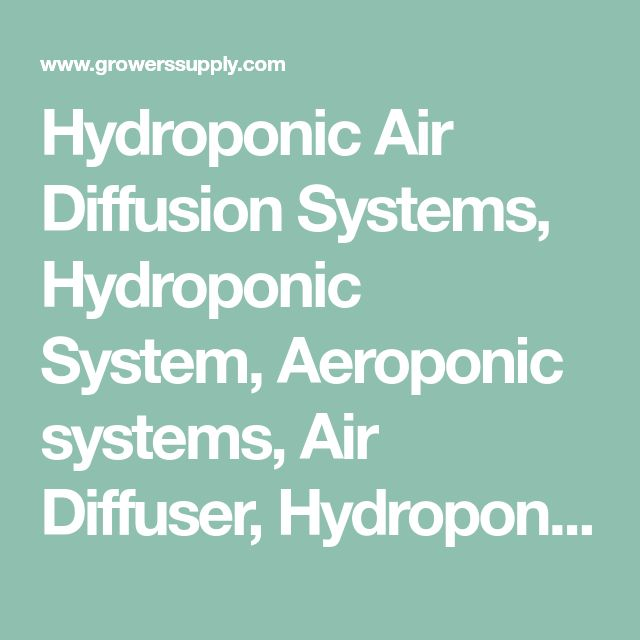 Hydroponic Air Diffusion Systems, Hydroponic System, Aeroponic systems, Air Diffuser, Hydroponic Gardening, Hydroponic Grow Systems, Hydroponic Kits, Hydroponic Farming, Hydroponic Gardening, Hydroponic Kits, Cannibus Growing, Marijuana Growing - Growers Supply