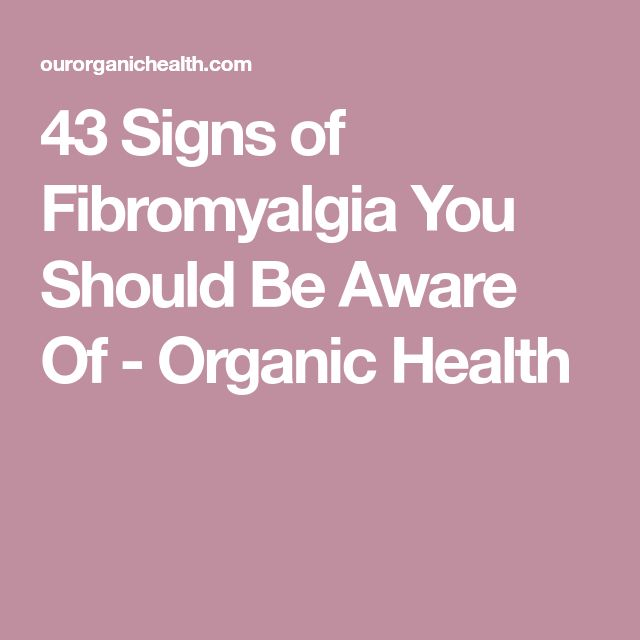 43 Signs of Fibromyalgia You Should Be Aware Of - Organic Health