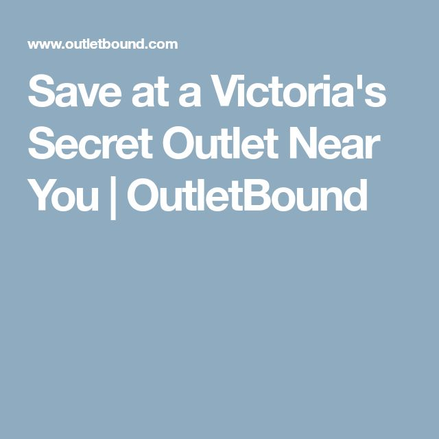 Save at a Victoria's Secret Outlet Near You | OutletBound