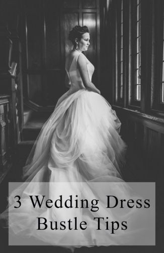 wedding dress bustle tips, how to do a bustle, wedding tips